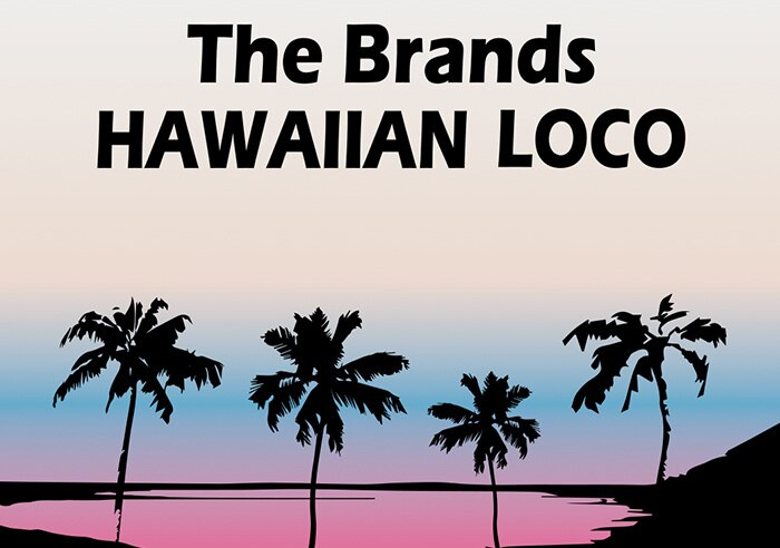 THE BRANDS HAWAIIAN LOCO | AVAILABLE NOW